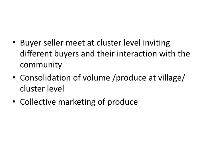Buyer seller meet at cluster level inviting different buyers and their interaction with the community