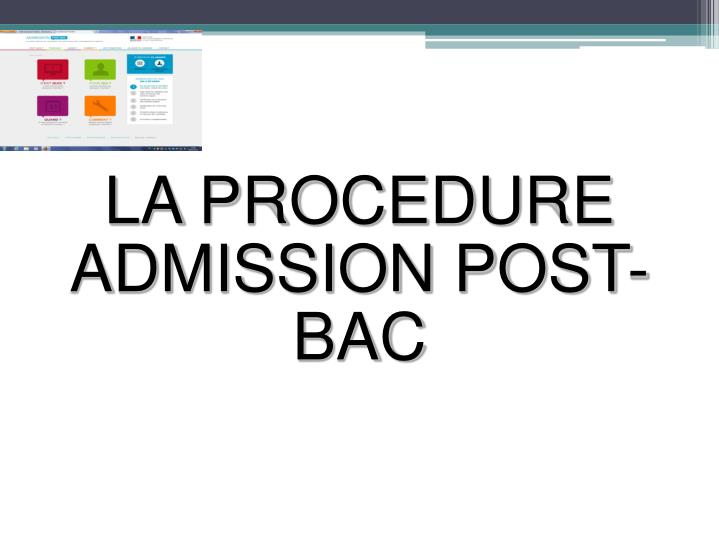 LA PROCEDURE ADMISSION POST-BAC