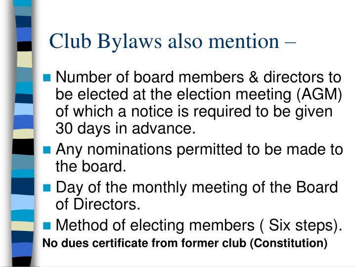 Club Bylaws also mention –