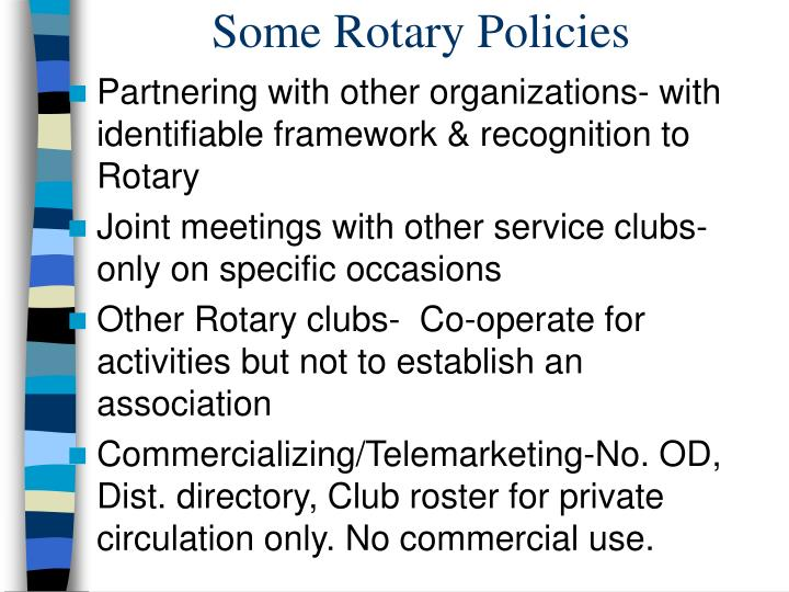 Some Rotary Policies