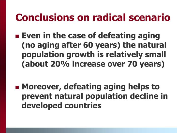 Conclusions on radical scenario