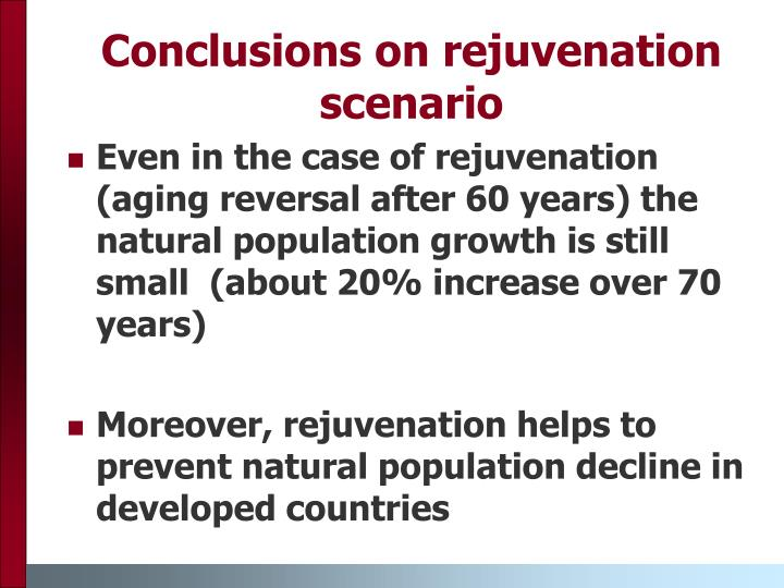 Conclusions on rejuvenation scenario