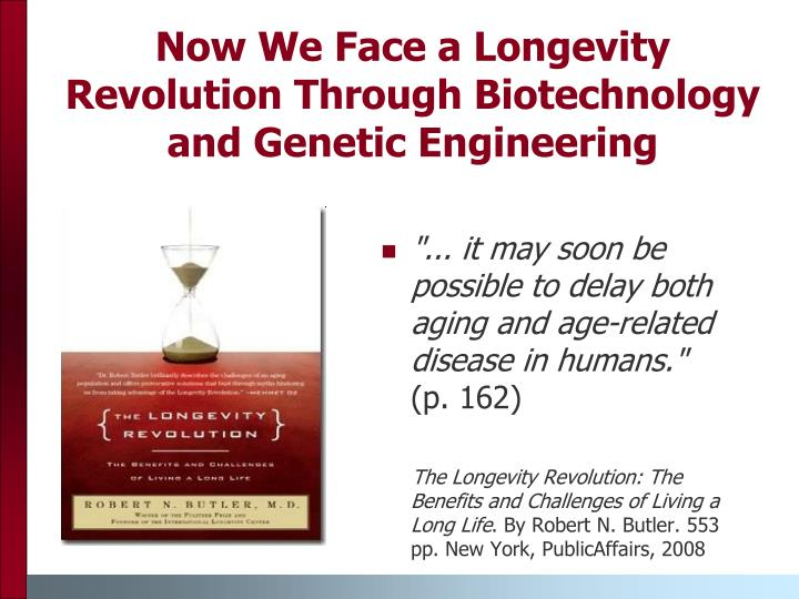 Now We Face a Longevity Revolution Through Biotechnology and Genetic Engineering