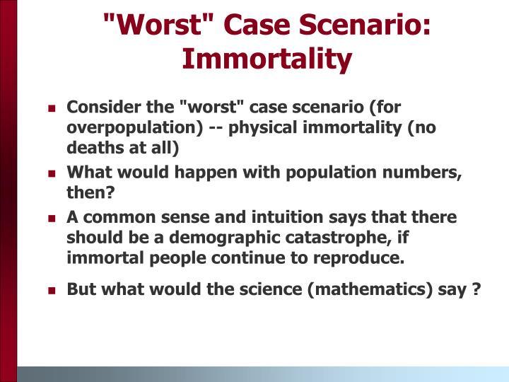 """Worst"" Case Scenario: Immortality"