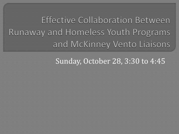 Effective collaboration between runaway and homeless youth programs and mckinney vento liaisons