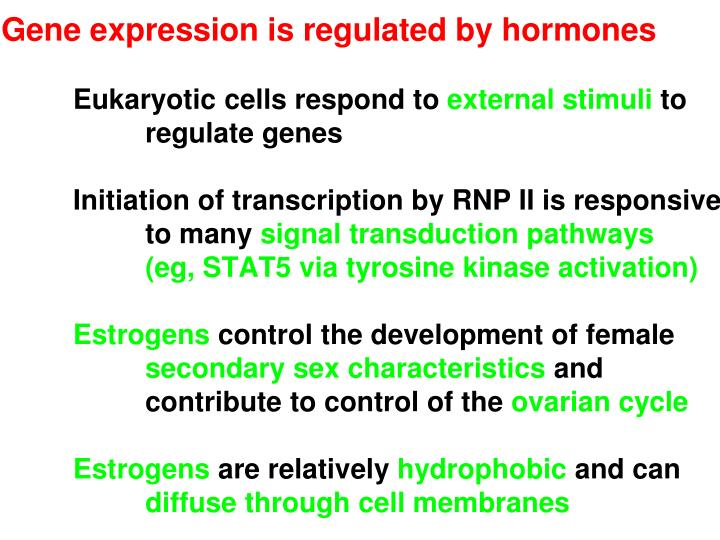 Gene expression is regulated by hormones