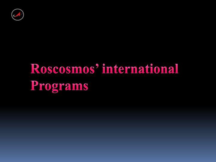 Roscosmos' international Programs