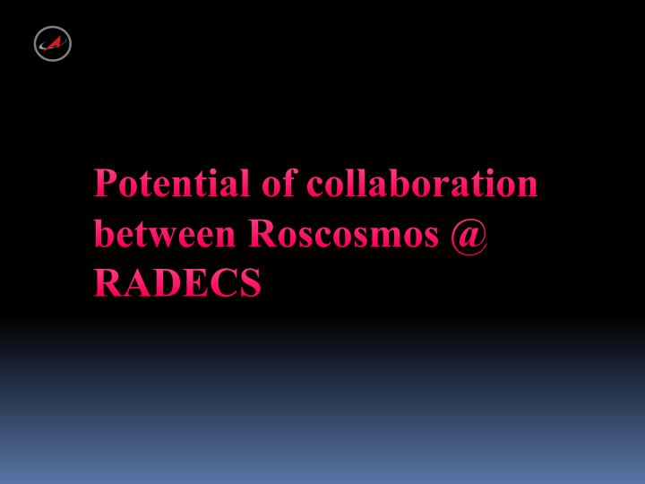 Potential of collaboration between Roscosmos @ RADECS