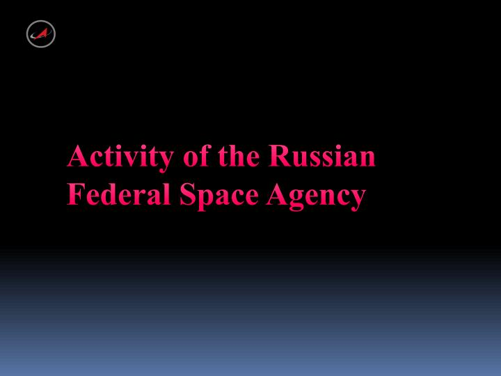 Activity of the Russian