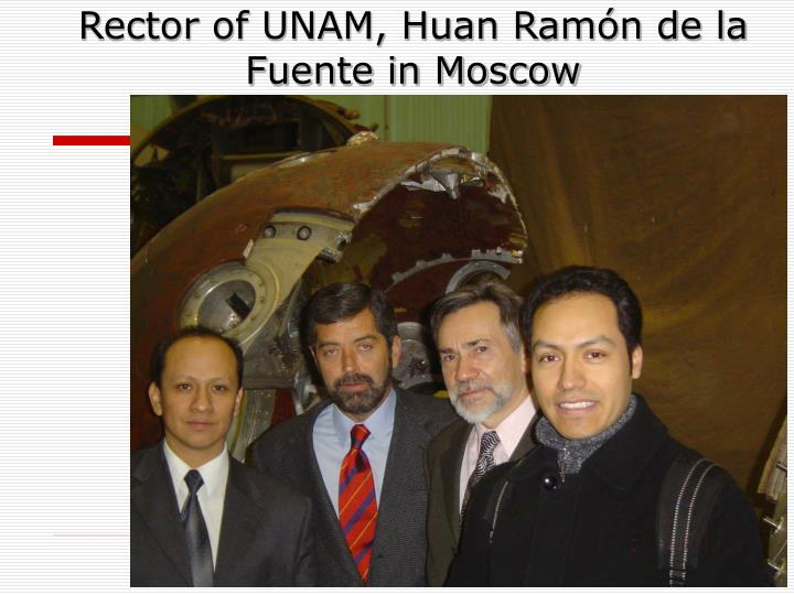 Rector of UNAM, Huan Ramón de la Fuente in Moscow