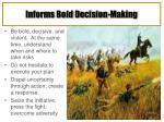 informs bold decision making
