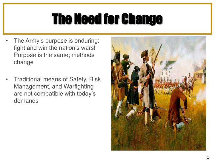 The Army's purpose is enduring: fight and win the nation's wars!  Purpose is the same; methods change