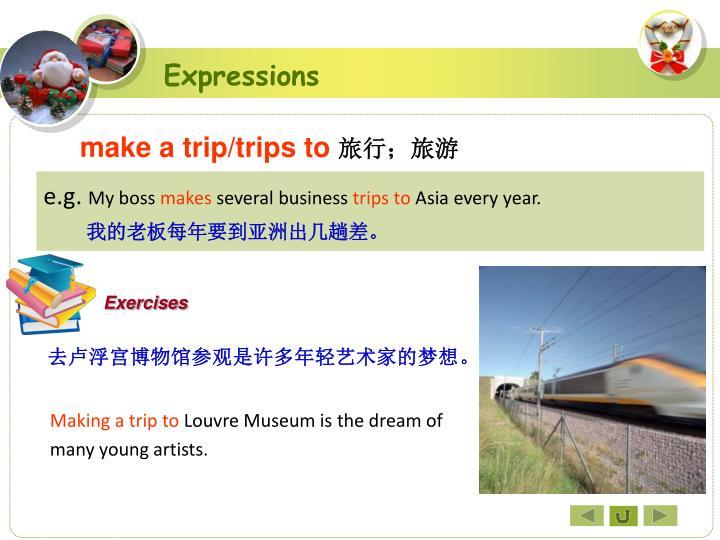 make a trip/trips to