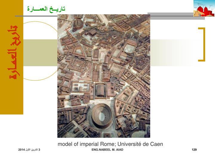 model of imperial Rome; Université de Caen