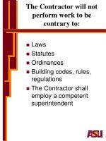 the contractor will not perform work to be contrary to