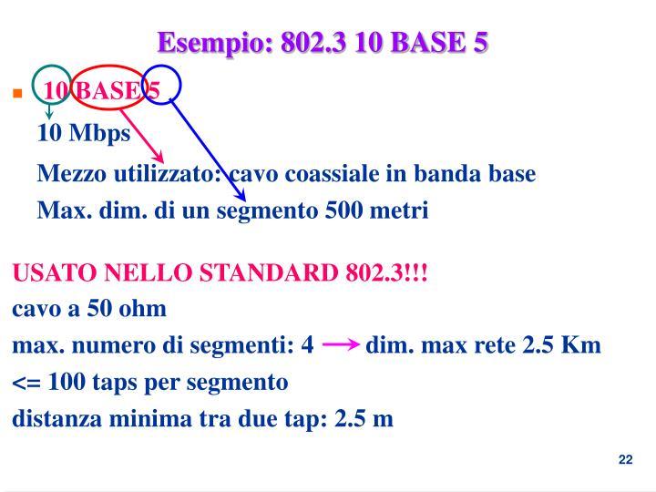 Esempio: 802.3 10 BASE 5