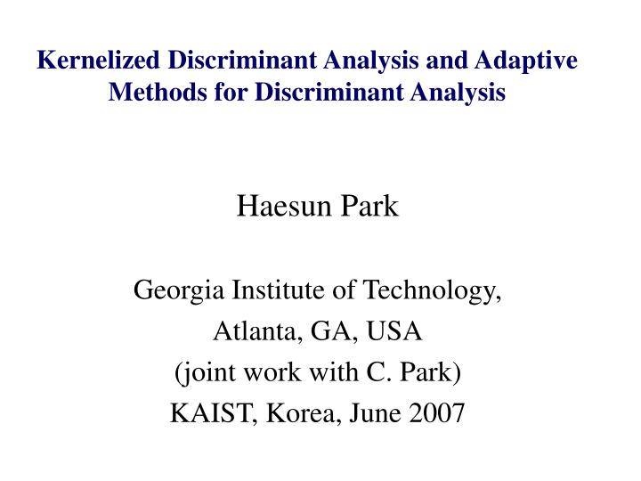 Kernelized discriminant analysis and adaptive methods for discriminant analysis