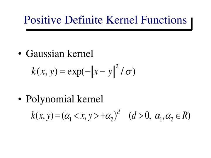 Positive Definite Kernel Functions