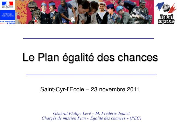 Le plan galit des chances