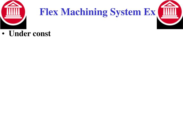 Flex Machining System Ex