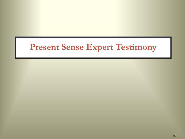 Present Sense Expert Testimony