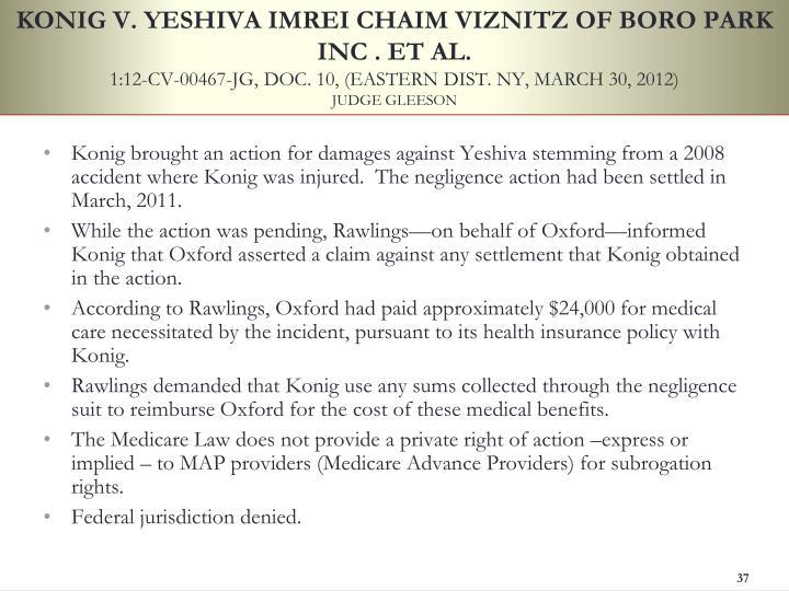 KONIG V. YESHIVA IMREI CHAIM VIZNITZ OF BORO PARK INC . ET AL.