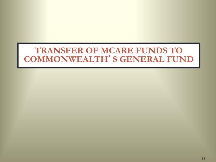 TRANSFER OF MCARE FUNDS TO COMMONWEALTH
