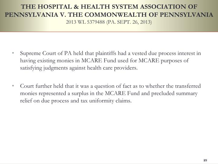 THE HOSPITAL & HEALTH SYSTEM ASSOCIATION OF PENNSYLVANIA V. THE COMMONWEALTH OF PENNSYLVANIA