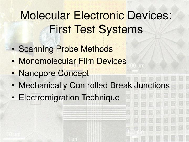 Molecular Electronic Devices: First Test Systems