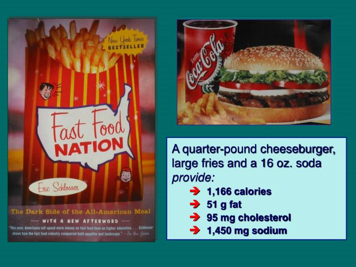 A quarter-pound cheeseburger, large fries and a 16 oz. soda