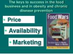the keys to success in the food business and in obesity and chronic disease prevention