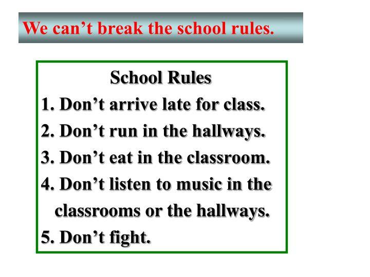 We can't break the school rules