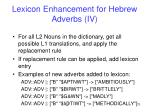 lexicon enhancement for hebrew adverbs iv