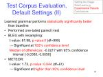 test corpus evaluation default settings ii