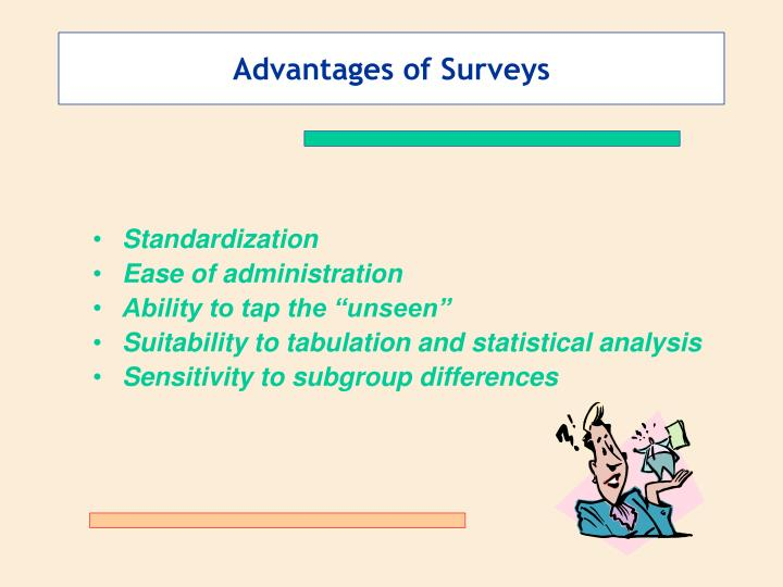 Advantages of Surveys