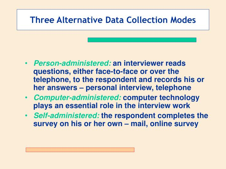 Three Alternative Data Collection Modes