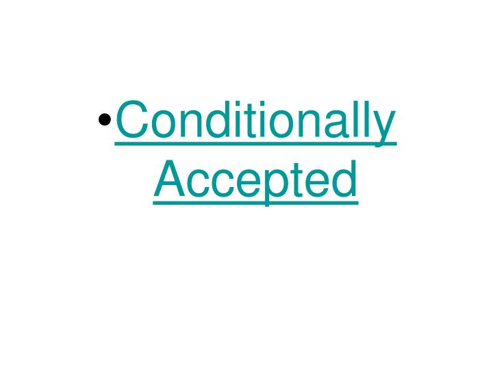 Conditionally Accepted