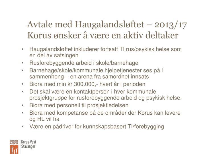 Avtale med Haugalandsløftet – 2013/17