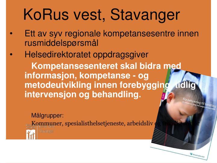 KoRus vest, Stavanger