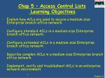 chap 5 access control lists learning objectives