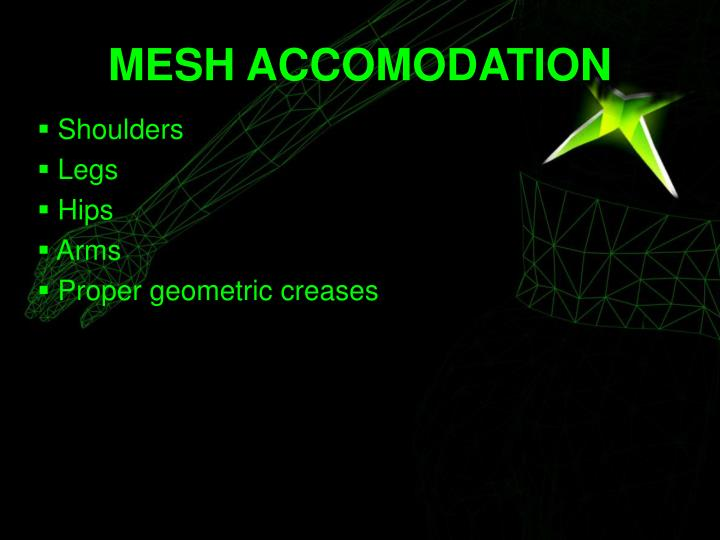 MESH ACCOMODATION