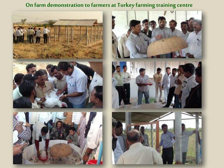 On farm demonstration to farmers at Turkey farming training centre