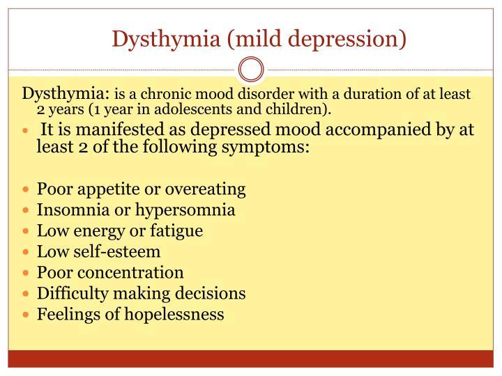 Dysthymia (mild depression)