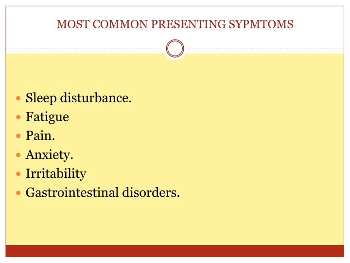 MOST COMMON PRESENTING SYPMTOMS