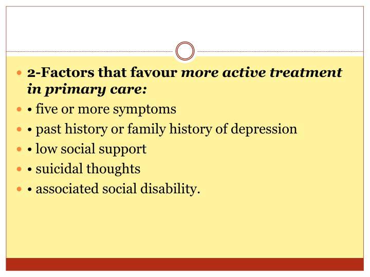 2-Factors that favour