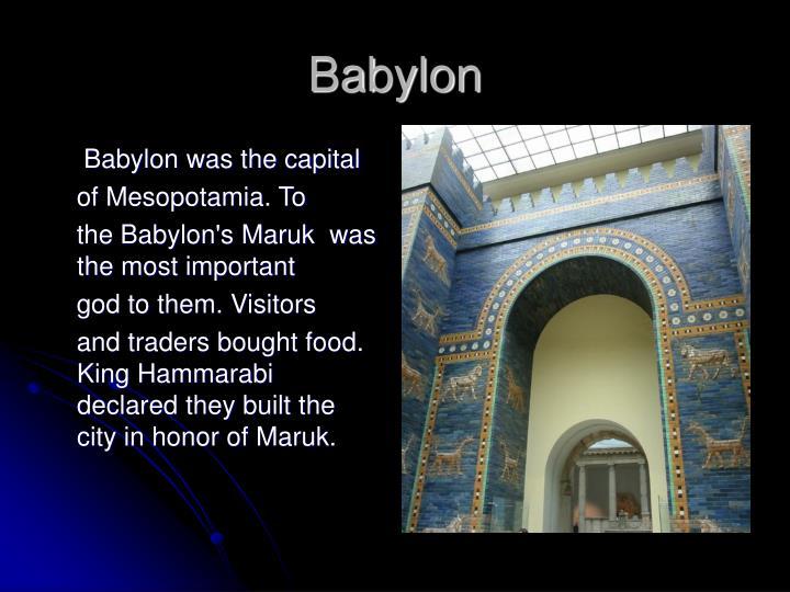 Babylon was the capital