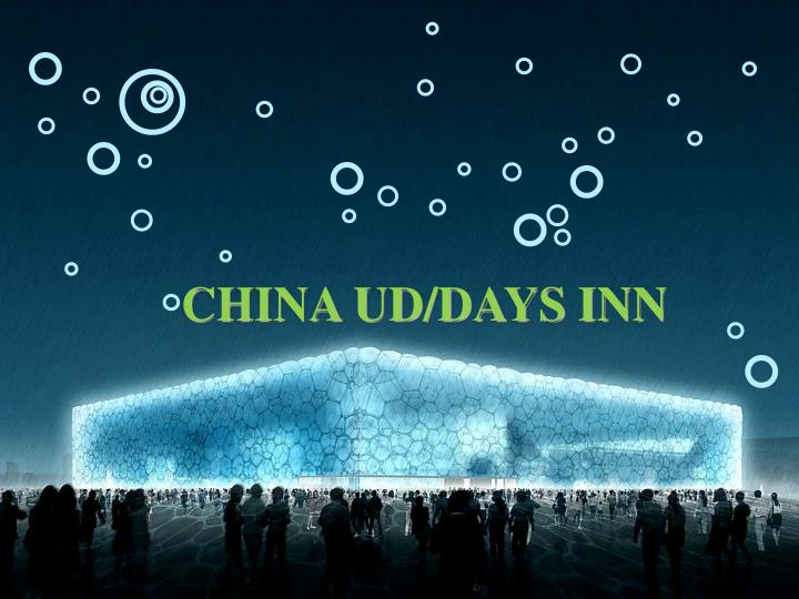 CHINA UD/DAYS INN