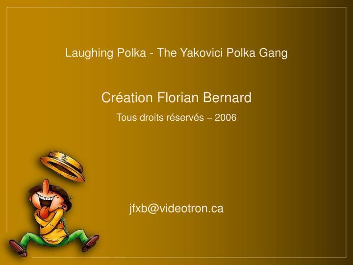 Laughing Polka - The Yakovici Polka Gang
