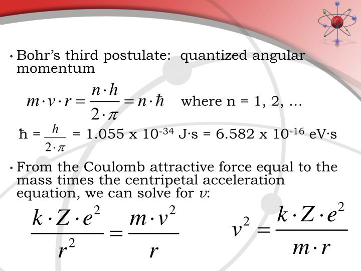 Bohr's third postulate:  quantized angular momentum