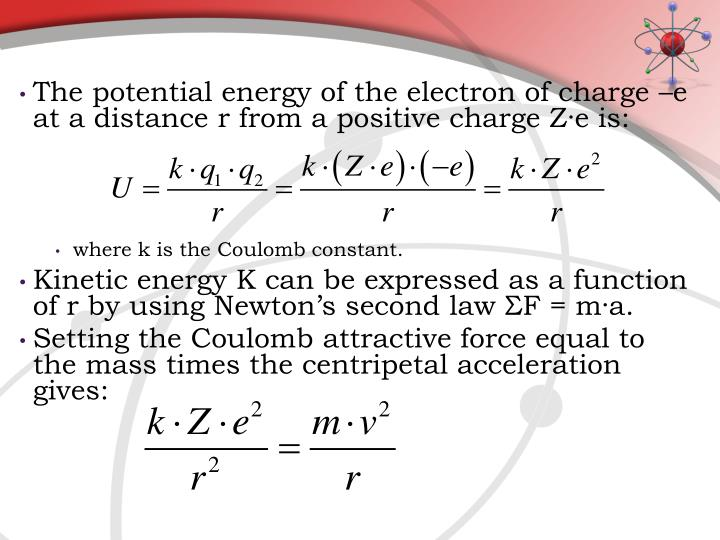 The potential energy of the electron of charge –e at a distance r from a positive charge Z·e is: